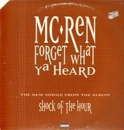 MC Ren - forget what ya heard