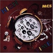 Mc5 - High Time