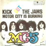 Mc5 - Kick Out The Jams / Motor City Is Burning
