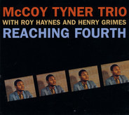 McCoy Tyner Trio With Roy Haynes And Henry Grimes - Reaching Fourth