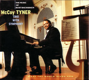McCoy Tyner Trio With Unknown Artist - What The World Needs Now : The Music Of Burt Bacharach