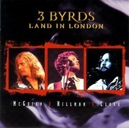 McGuinn, Clark & Hillman - 3 Byrds Land In London