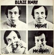 Me, Myself & Me Again - Blaze Away