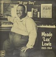 Meade Lux Lewis - Tell Your Story - Giant Of Blues And Boogie Woogie - 1905-1964