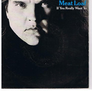 Meat Loaf - If You Really Want To