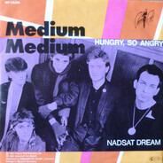 Medium Medium - Hungry, So Angry