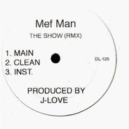 Mef Man, Method Man - Say What (Remix) / The Show (Remix)