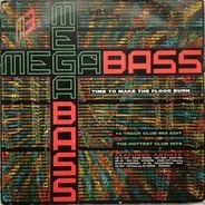 Megabass / The Mastermixers - Time To Make The Floor Burn / Get Down