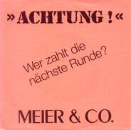 Meier & Co. - Wer Zahlt Die Nächste Runde?