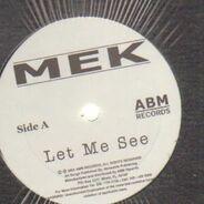 Mek - Let Me See