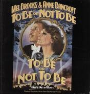 Mel Brooks & Anne Bancroft - To Be Or Not to Be