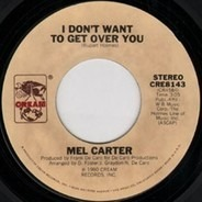 Mel Carter - I Don't Want To Get Over You