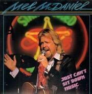 Mel McDaniel - Just Can't Sit Down Music