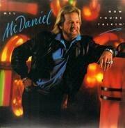 Mel McDaniel - Now You're Talkin'