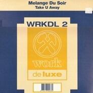 Melange Du Soir - Take U Away