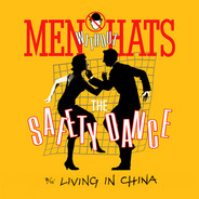 Men Without Hats - The Safety Dance / Living In China