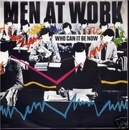 Men At Work - Who Can It Be Now