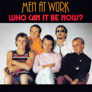 Men At Work - Who Can It Be Now? / Anyone For Tennis