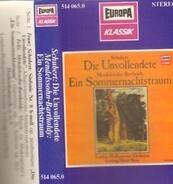 Mendelssohn-Bartholdy / Schubert - Die Unvollendete- Ein Sommernachtstraum