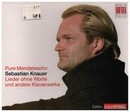 Mendelssohn / Sebastian Knauer - Pure Mendelssohn (Lieder Ohne Worte Und Andere Klavierwerke)