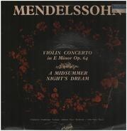 Mendelssohn - Violin Concerto / A Midsummer Night's Dream