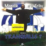 Menelik Et La Tribu - Tranquille ?