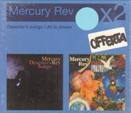 Mercury Rev - Deserter's Songs / All Is Dream
