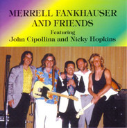 Merrell Fankhauser - Merrell Fankhauser And Friends Featuring John Cipollina And Nicky Hopkins