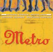 Metro - Mitchel Forman • Chuck Loeb - Anthony Jackson • Wolfgang Haffner - Metro