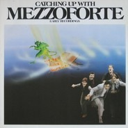 Mezzoforte - Catching Up With Mezzoforte (Early Recordings)