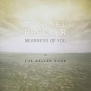 Michael Brecker - Nearness Of You (The Ballad Book)