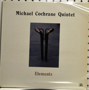 Michael Cochrane Quintet - Elements