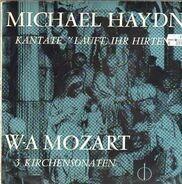 Michael Haydn, W-A Mozart - Kantate 'Lauft, Ihr Hirten' / 3 Kirchensonaten