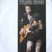 Michael Hedges - All Along The Watchtower
