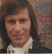 Michael Holm - Tränen Lügen Nicht - Lieder Zum Träumen