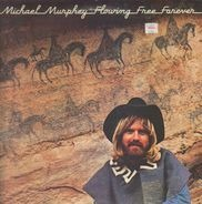 Michael Murphey - Flowing Free Forever