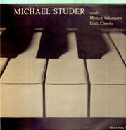 Michael Studer - ... spielt Mozart, Schumann, Liszt, Chopink