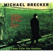 Michael Brecker - Tales from the Hudson