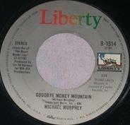 Michael Martin Murphey - Goodbye Money Mountain / Will It Be Love By Morning