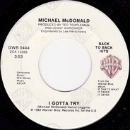 Michael McDonald - I Keep Forgettin' (Every Time You're Near) / I Gotta Try