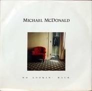 Michael McDonald - No Lookin' Back / Don't Let Me Down