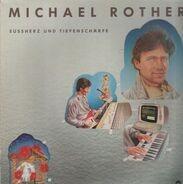 Michael Rother - Süssherz und Tiefenschärfe
