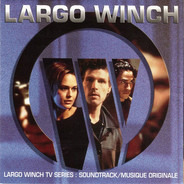 Michel Colombier / Nancy Danino / Mirwais a.o. - Largo Winch (TV Séries: Soundtrack/Musique Originale)