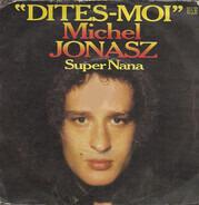 Michel Jonasz - Dites-Moi / Super Nana