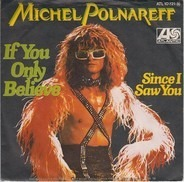 Michel Polnareff - If You Only Believe