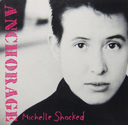 Michelle Shocked - Anchorage