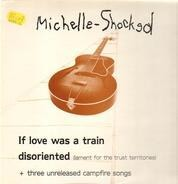 Michelle Shocked - If Love Was A Train