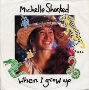 Michelle shocked - When i grow up