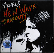 Michels - New Wave Dropouts