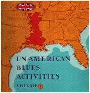 Mick Clarke Band / Blues´N´Trouble a.o. - Un-American Blues Activities Volume 1
